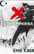 X (Feth-i Amerika)  by Emirkaba002