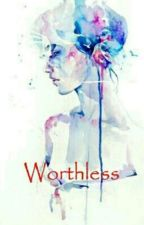 Worthless by vinetastic