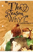 """""""The reason why""""(Father & daughter Short story) by LadyCollosus15"""