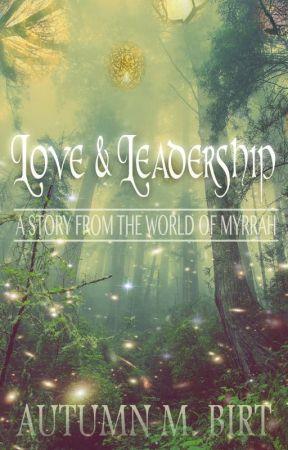 Love & Leadership by AutumnBirt