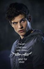 Live your way now... and for ever {Isaac Lahey} by Camilla290104