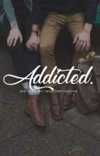 Addicted.[L.S] by IWontBeTheOne