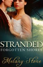 Stranded: The Forgotten Shores Series (Time Travel Romance) by BellaStoneAuthor