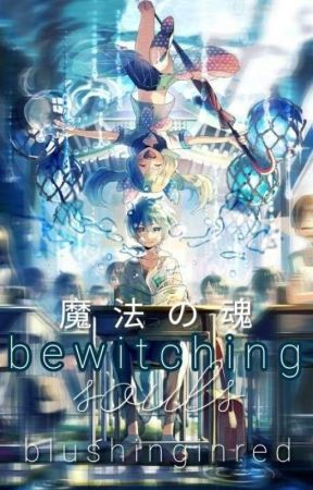 Bewitching Souls (Mahou No Tamashii) by blushinginred