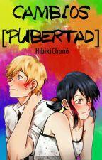 CAMBIOS [Pubertad] by HibikiChan6