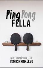 Ping Pong Fella by MrSprinkles0