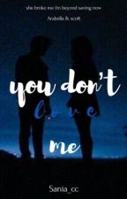 You Don't Love Me by PeppyCamila