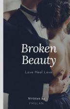 Broken Beauty by F-Mulan