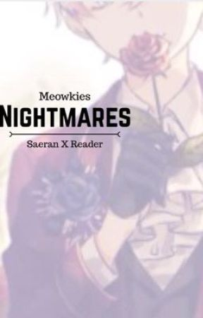 Saeran X Reader - Nightmares by Meowkies