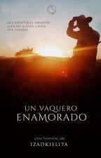 Un Vaquero Enamorado. by izadkielita