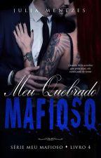 DISPONÍVEL NA AMAZON - Meu Quebrado Mafioso - Livro 4 by Julia_SMenezes
