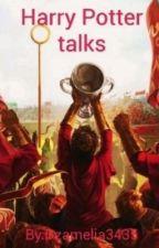 Harry Potter Talks by Dzamelia3435