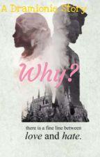 Dramionie : Why me ? by GothamKilljoy