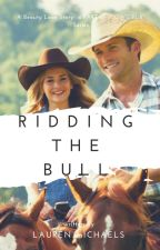 Ridding The Bull (Cowgirls #1) by Laurenloverstime