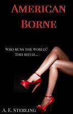 American Borne by WriterAndromeda