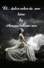 Él...dulce sabor de una letra by AmaneSakura-san