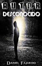 Autor Desconocido by DanieljFajardo