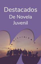 Destacados de Novela Juvenil en Español by NovelaJuvenilES