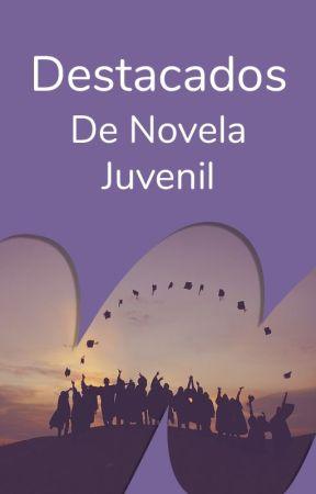 Destacados de Novela Juvenil en Español by WattpadNovelaJuvenilES