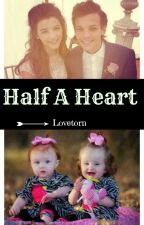 Half A Heart 》Elounor (Under Major Editing) by Lovetorn
