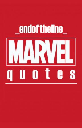 Marvel Quotes by _endoftheline_