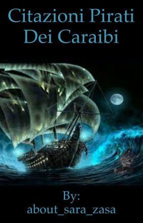 Citazioni Pirati Dei Caraibi Morte E Vita Wattpad