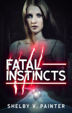 Fatal Instincts by Shelby_Painter