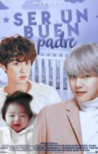 Ser un buen padre ✧chanbaek. by minlxy