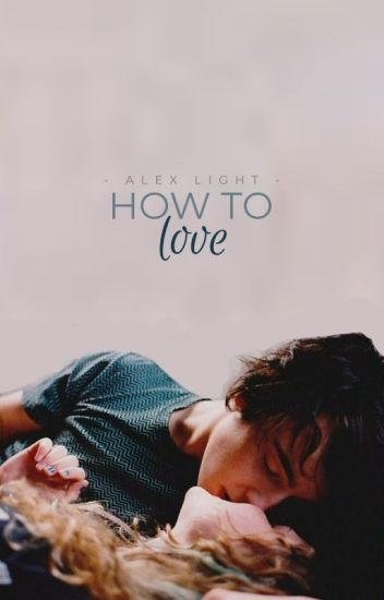 How to Love [on hold]