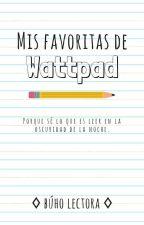 ♢ Mis favoritas de Wattpad ♢ by reader_owls