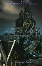 Nightingale's honour. (Book No.1) [Finished] by DancingRain7