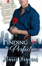 Finding the Perfect Man (revised) by MarieHiggins