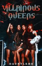 Villainous Queens by dauntlehs