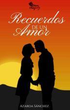 Recuerdos de un amor by Azzaroa