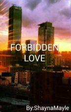 FORBIDDEN LOVE by Anothergir1
