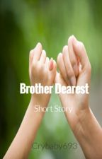 Brother Dearest by crybaby693