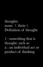 thoughts \ ˈthȯts \  by brediclosehigh