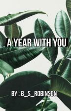 A Year With You by B_S_Robinson