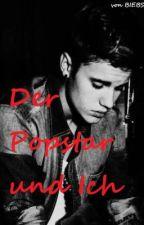 Der Popstar und Ich (Justin Bieber FanFichtion) [on hold] by BIEBSEN