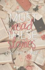 Must Read These Books On Wattpad by SilkeBush