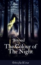 Beyond The Color of The Night by MissO12345