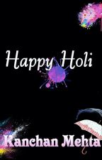 Happy Holi by KanchanMehta