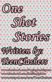 One Shot Stories by TeenClashers