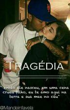 TRAGÉDIA(Pausada) by MadeinFavela