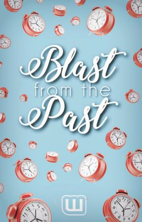 Blast from the Past by HistoricalFiction
