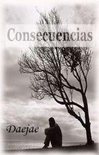 Consecuencias [DAEJAE] by Veronica07030703