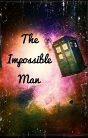 The Impossible man (doctor who fanfic) by charlielasu