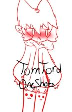 TomTord oneshots by TheRedHoodieCommie