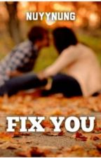 Fix You by Nuyynung