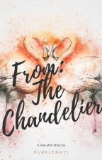 From: The Chandelier by purplenayi